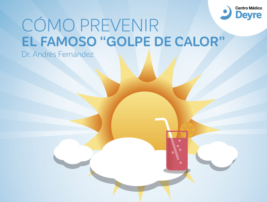 Cómo prevenir el golpe de calor | centro médico deyre